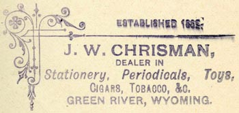 J.W. Chrisman, Green River, Wyoming (58mm x 27mm, ca.1890s?). Courtesy of R. Behra.