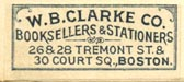 W.B. Clarke Co., Boston Massachusetts (27mm x 12mm, ca. 1903)