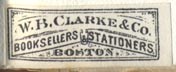 W.B. Clarke & Co., Booksellers & Stationers, Boston (28mm x 11mm, ca.1895)