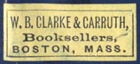 W.B. Clarke & Carruth, Booksellers & Stationers, Boston (25mm x 11mm, ca.1880s?)