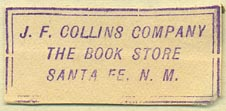 J.F. Collins Company, The Book Store, Santa Fe, New Mexico (inkstamp, 36mm x 16mm)