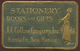 J.F. Collins Company, Santa Fe, New Mexico (45mm x 29mm). Courtesy of Donald Francis.