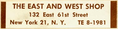 The East and West Shop, New York, NY (63mm x 15mm, after 1959). Courtesy of Robert Behra.