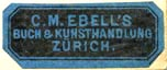 C.M. Ebell, Buch- & Kunsthandlung, Z�rich, Switzerland (25mm x 10mm)