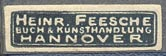 Heinrich Feesche, Buch- & Kunsthandlung, Hannover, Germany (26mm x 8mm, ca.1907).