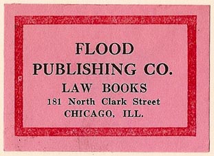 Flood Publishing Co., Law Books, Chicago, Illinois (50mm x 36mm). Courtesy of S. Loreck.