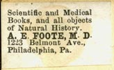 A.E. Foote, Scientific and Medical Books, &c., Philadelphia, Pennsylvania (27mm x 17mm, ca.1880s). Courtesy of Robert Behra.