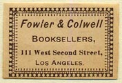 Fowler & Colwell, Booksellers, Los Angeles, California (28mm x 19mm). Courtesy of Donald Francis.