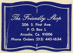 The Friendly Shop, Arcadia, California (39mm x 29mm). Courtesy of Donald Francis.
