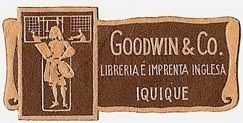 Goodwin & Co., Libreria � Imprenta Inglesa, Iquique, Chile (40mm x 19mm)