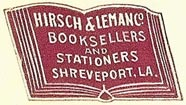 Hirsch & Leman Co., Booksellers and Stationers, Shreveport, Louisiana (28mm x 16mm). Courtesy of S. Loreck.