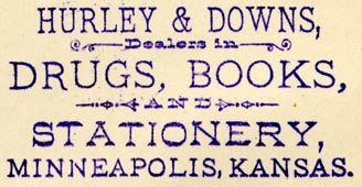 Hurley & Downs, Drugs, Books, and Stationery, Minneapolis, Kansas [pop. 2,046] (53mm x 26mmca, 1890s?)