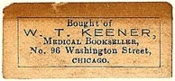 W.T. Keener, Medical Bookseller, Chicago, Illinois (32mm x 14mm). Courtesy of S. Loreck.