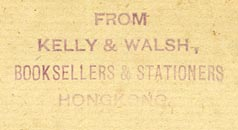 Kelly & Walsh, Booksellers & Stationers, Hong Kong (inkstamp, 35mm x 16mm, before 1924)