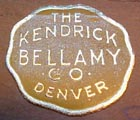 The Kendrick Bellamy Co., Denver, Colorado (approx 25mm dia.). Courtesy of Carollyn Dieter.