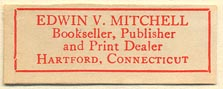 Edwin V. Mitchell, Bookseller, Publisher and Print Dealer, Hartford,  Connecticut (36mm x 14mm)