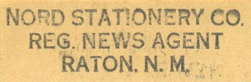 Nord Stationery Co., Raton, New Mexico (inkstamp, 55mm x 15mm). Courtesy of Donald Francis.