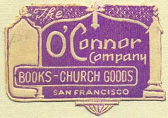 The O'Connor Company, Books - Church Goods, San Francisco, California (38mm x 27mm). Courtesy of Donald Francis.