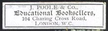 J. Poole & Co., Educational Booksellers, London (35mm x 10mm, ca.1908)