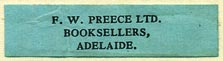 F.W. Preece, Booksellers, Adelaide, Australia (36mm x 9mm). Courtesy of Donald Francis.