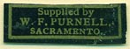 W.F. Purnell, Sacramento, California (24mm x 9mm). Courtesy of Donald Francis.