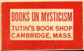 Tutin's Book Shop, Books on Mysticism, Cambridge, Massachusetts (29mm x 17mm, after 1949). Courtesy of Robert Behra.