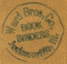 Ward Bros. Co., Book Binders, Jacksonville, Illinois (inkstamp, 20mm dia.). Courtesy of Donald Francis