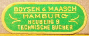 Boysen & Maasch, Hamburg, Germany (29mm x 10mm, c.1927). Courtesy of Robert G. Hill.