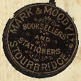 Mark & Moody Booksellers, Stourbridge, England. (19mm dia., ca.1916) Courtesy of Nicholas Forster.
